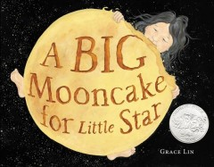 A big mooncake for Little Star by Lin, Grace