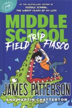 Field trip fiasco by Patterson, James
