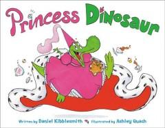 Princess Dinosaur by Kibblesmith, Daniel