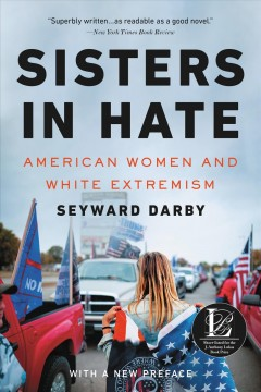 Sisters in Hate: American Women and White Extremism by Darby, Seyward