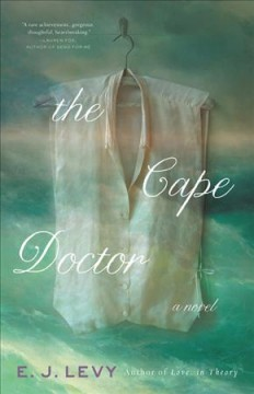 The Cape doctor : a novel by Levy, E. J.