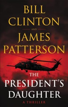 The president's daughter : a thriller by Clinton, Bill