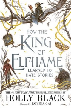 How the king of Elfhame learned to hate stories by Black, Holly