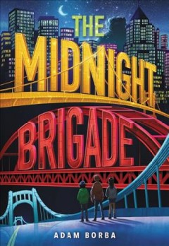 The midnight brigade by Borba, Adam.