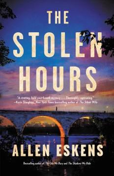 The stolen hours by Eskens, Allen
