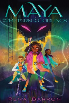 Maya and the return of the godlings by Barron, Rena