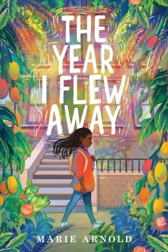 The year I flew away by Arnold, Marie