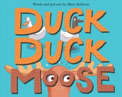 Duck, Duck, Moose by Sullivan, Mary