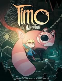 Timo the adventurer by Garnier, Jonathan