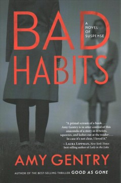 Bad habits : a novel of suspense by Gentry, Amy