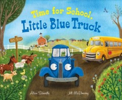 Time for school, Little Blue Truck by Schertle, Alice