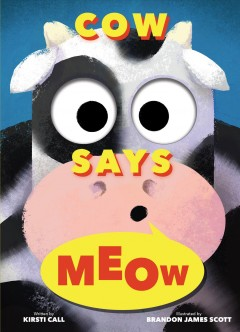 Cow says meow by Call, Kirsti