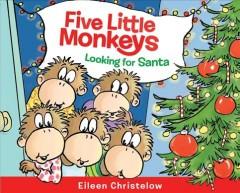 Five little monkeys looking for Santa by Christelow, Eileen