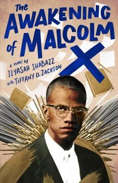 The awakening of Malcolm X by Shabazz, Ilyasah