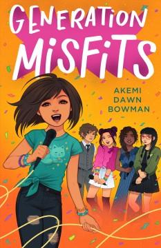 Generation Misfits by Bowman, Akemi Dawn