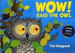 Wow! said the owl by Hopgood, Tim.