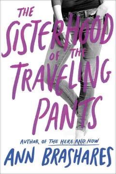 The sisterhood of the traveling pants by Brashares, Ann.