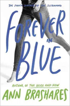 Forever in blue : the fourth summer of the sisterhood by Brashares, Ann.