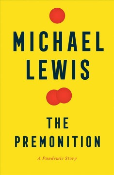 The premonition : a pandemic story by Lewis, Michael