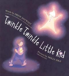 Twinkle twinkle little kid by Daywalt, Drew