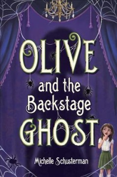 Olive and the backstage ghost by Schusterman, Michelle