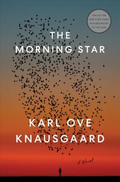 The morning star: a novel by Knausgård, Karl Ove