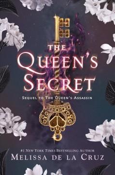 The queen's secret : sequel to The queen's assassin by De la Cruz, Melissa