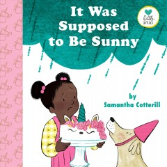 It was supposed to be sunny by Cotterill, Samantha