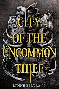 City of the uncommon thief by Bertrand, Lynne