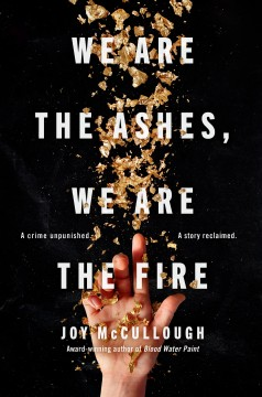 We are the ashes, we are the fire by McCullough, Joy.