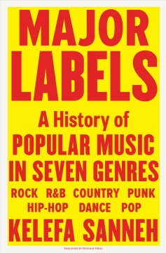 Major labels : a history of popular music in seven genres by Sanneh, Kelefa