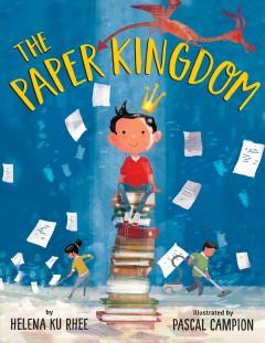 The paper kingdom by Rhee, Helena Ku