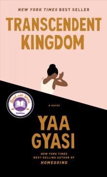 Transcendent kingdom by Gyasi, Yaa