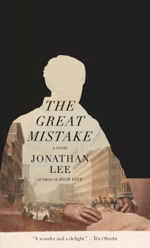 The great mistake : a novel by Lee, Jonathan