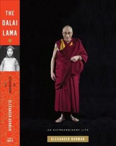 The Dalai Lama : an extraordinary life by Norman, Alexander