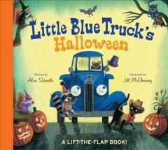 Little Blue Truck's Halloween : a lift-the-flap book by Schertle, Alice