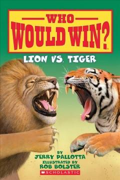 Lion vs. tiger by Pallotta, Jerry.