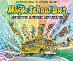 The Magic School Bus explores human evolution by Cole, Joanna