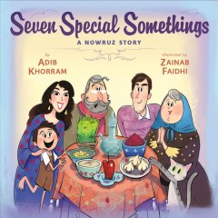 Seven special somethings : a Nowruz story by Khorram, Adib