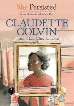 Claudette Colvin by Cline-Ransome, Lesa