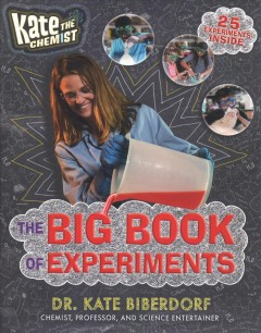 Kate the Chemist: The Big Book of Experiments by Biberdorf, Kate