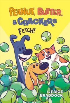 Fetch! by Braddock, Paige