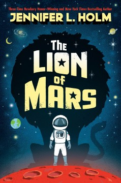The lion of Mars by Holm, Jennifer L.