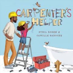 Carpenter's helper by Rosen, Sybil