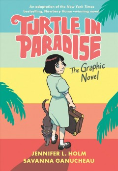 Turtle in paradise : the graphic novel by Holm, Jennifer L.