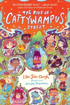 The Kids of Cattywampus Street by Jahn-Clough, Lisa