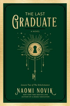 The last graduate : a novel by Novik, Naomi