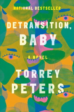 Detransition, baby : a novel by Peters, Torrey