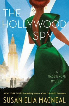 The Hollywood spy : a Maggie Hope mystery by MacNeal, Susan Elia