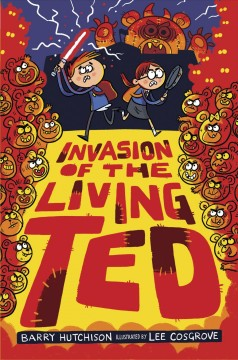 Invasion of the living Ted by Hutchison, Barry